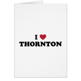 Amo a Thornton Colorado Tarjeta De Felicitación