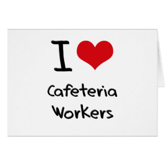 Amo a trabajadores de la cafetería tarjeta de felicitación