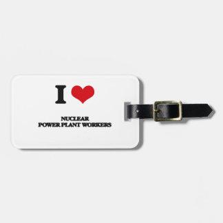 Amo a trabajadores de la central nuclear etiqueta para maleta