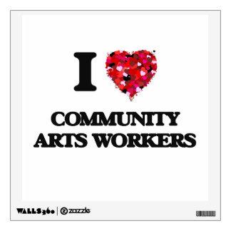 Amo a trabajadores de los artes de la comunidad