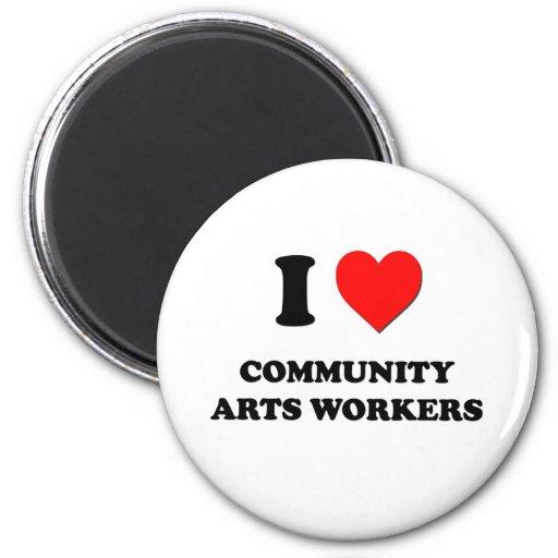 Amo a trabajadores de los artes de la comunidad imán de frigorífico