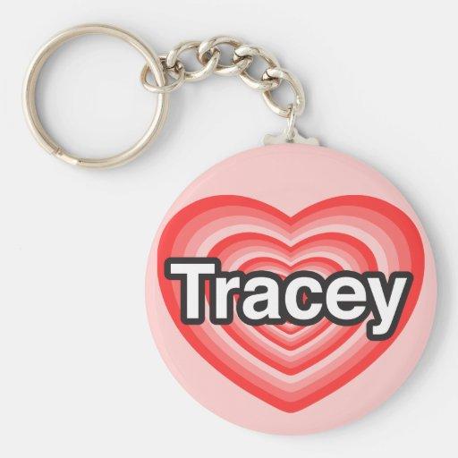 Amo a Tracey. Te amo Tracey. Corazón Llaveros