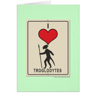 Amo a trogloditas tarjeta de felicitación