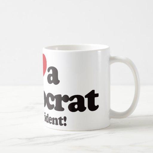 Amo a un Demócrata para el presidente Taza De Café