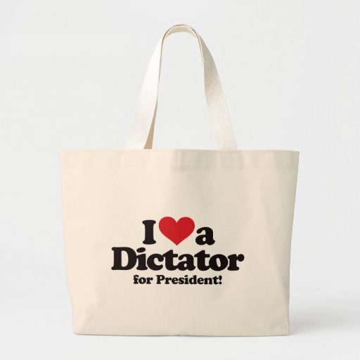 Amo a un dictador para el presidente bolsas