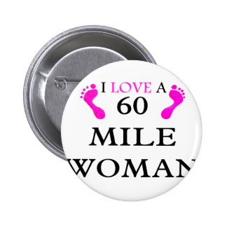 amo a una mujer de 60 millas 2 pies pins