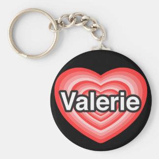 Amo a Valerie. Te amo Valerie. Corazón Llaveros Personalizados