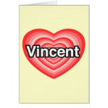 Amo a Vincent. Te amo Vincent. Corazón Tarjetas