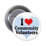 Amo a voluntarios de la comunidad pins
