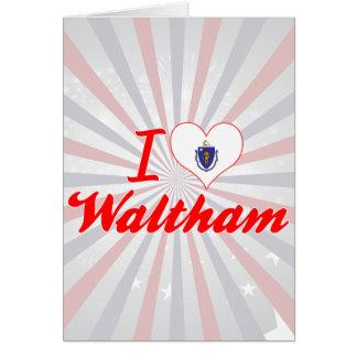 Amo a Waltham, Massachusetts Felicitacion
