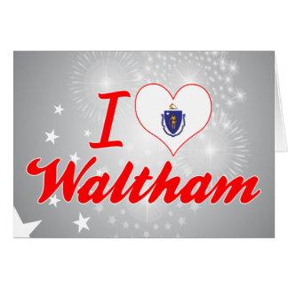 Amo a Waltham, Massachusetts Felicitaciones