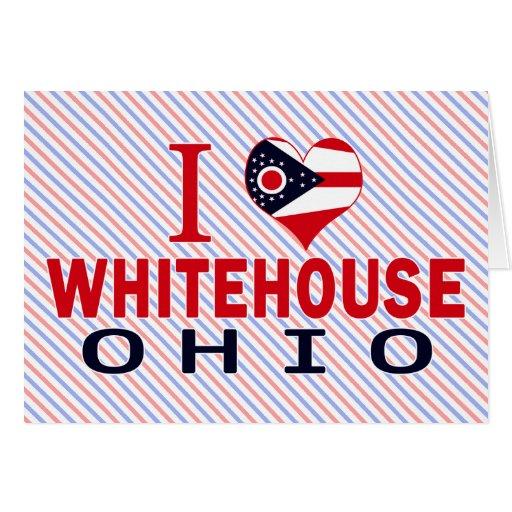 Amo a Whitehouse, Ohio Felicitaciones