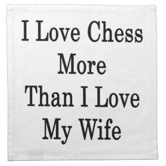 Amo ajedrez más que amor de I mi esposa Servilleta Imprimida