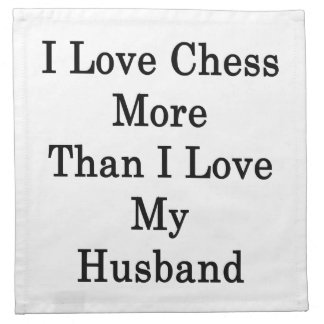 Amo ajedrez más que amor de I mi marido Servilletas De Papel