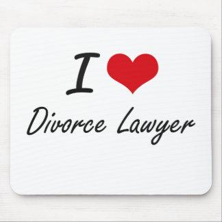Amo al abogado de divorcio tapetes de ratón