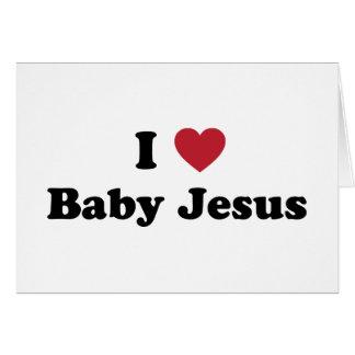 Amo al bebé Jesús Tarjeta De Felicitación