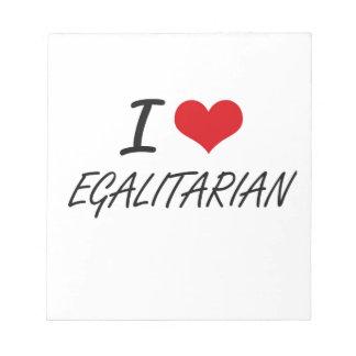 Amo al EGALITARIAN Bloc De Papel