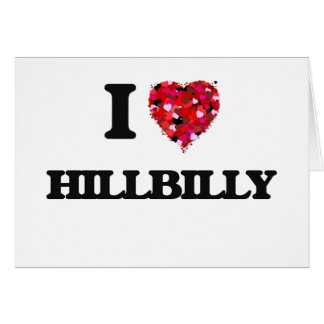 Amo al Hillbilly Tarjeta De Felicitación