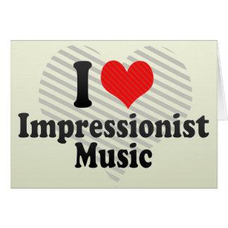 Amo al impresionista+Música Tarjeta De Felicitación