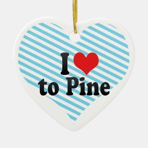 Amo al pino adorno de cerámica en forma de corazón