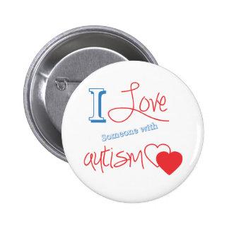 ¡Amo alguien con autismo! Pin Redondo De 2 Pulgadas