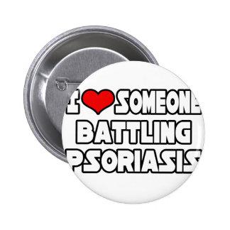 Amo alguien psoriasis de lucha pin redondo 5 cm