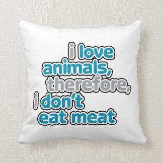 Amo animales, por lo tanto yo no como la almohada