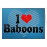Amo babuinos tarjeta