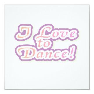 """Amo bailar las camisetas y los regalos invitación 5.25"""" x 5.25"""""""