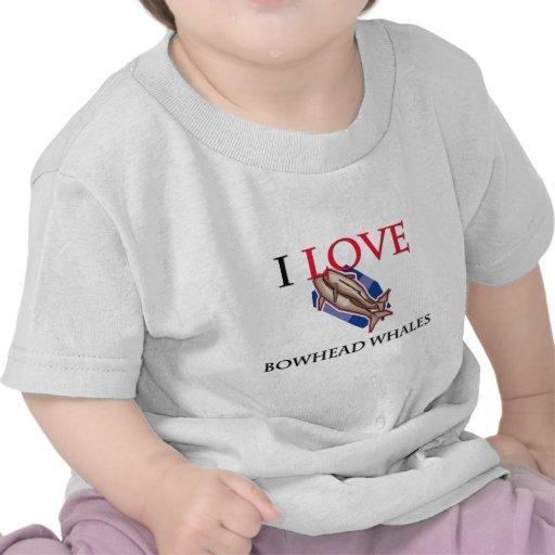 Amo ballenas de Bowhead Camisetas