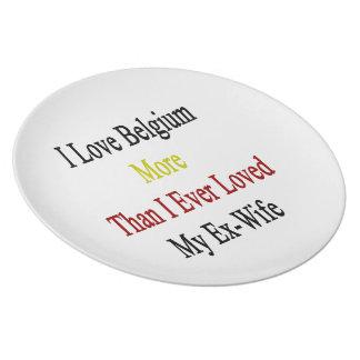 Amo Bélgica más que amé nunca a mi ex esposa Platos