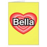 Amo Bella. Te amo Bella. Corazón Tarjeta De Felicitación