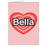 Amo Bella. Te amo Bella. Corazón Tarjetas
