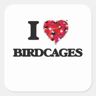 Amo Birdcages Pegatina Cuadrada