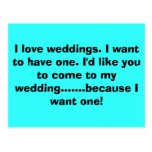Amo bodas. Quiero tener uno. Quisiera y… Postales