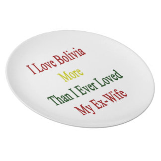 Amo Bolivia más que amé nunca a mi ex esposa Plato De Cena
