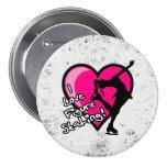 Amo botón del patinaje artístico, en el hielo pins