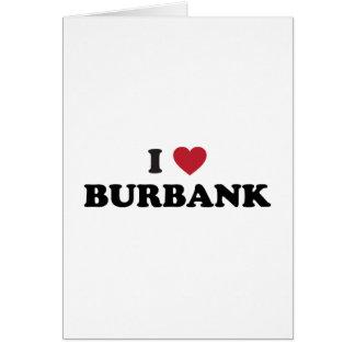 Amo Burbank California Tarjeta De Felicitación