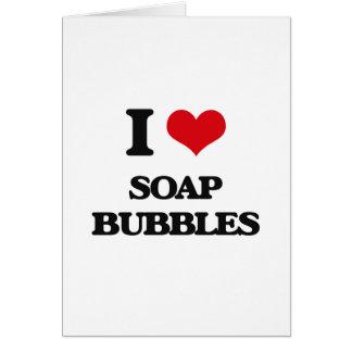 Amo burbujas de jabón tarjeta de felicitación