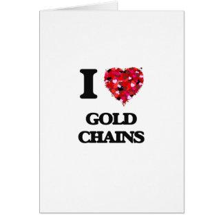 Amo cadenas del oro tarjeta de felicitación