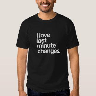 Amo cambios de última hora camisas