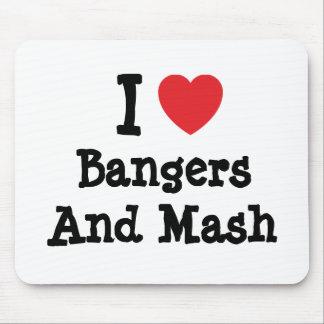 Amo camiseta del corazón de los Bangers y del puré Alfombrillas De Ratones