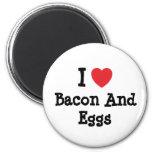 Amo camiseta del corazón de tocino y de los huevos iman de frigorífico