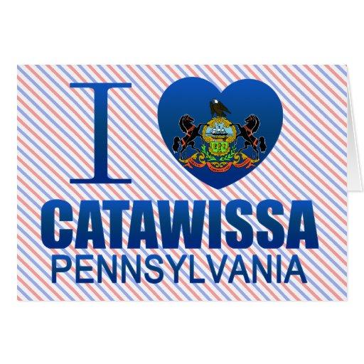 Amo Catawissa, PA Tarjeta De Felicitación