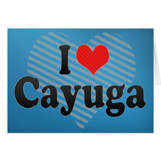 Amo Cayuga Tarjeta De Felicitación