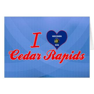 Amo Cedar Rapids, Wisconsin Tarjeta De Felicitación