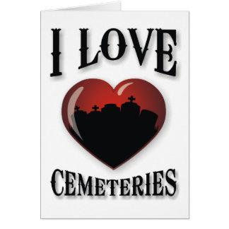 Amo cementerios tarjeta de felicitación