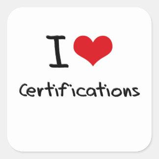 Amo certificaciones calcomanías cuadradas personalizadas