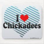 Amo Chickadees Alfombrillas De Ratones