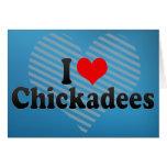 Amo Chickadees Felicitación